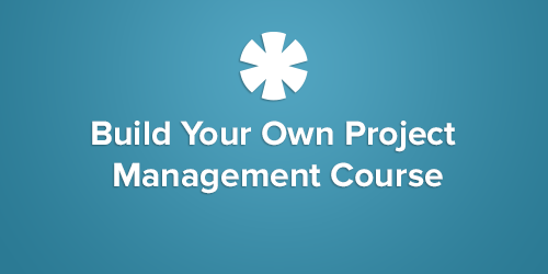 Build your own project management course 1