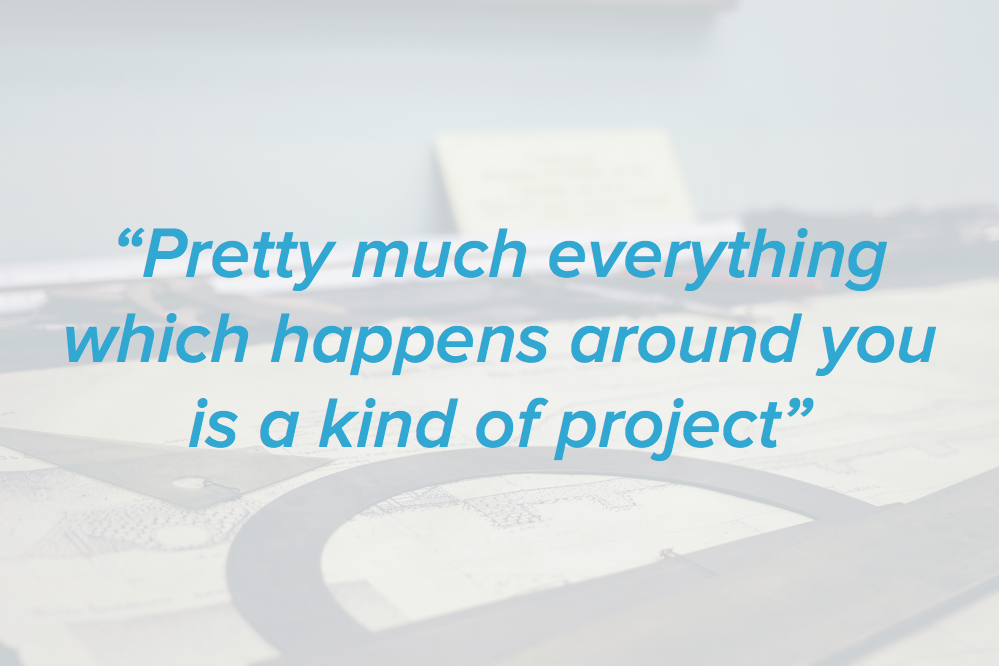quote on everything being a project
