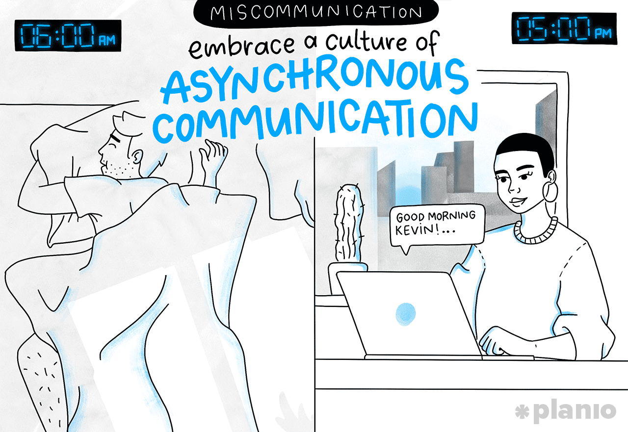 Embrace Asynchronous Communication
