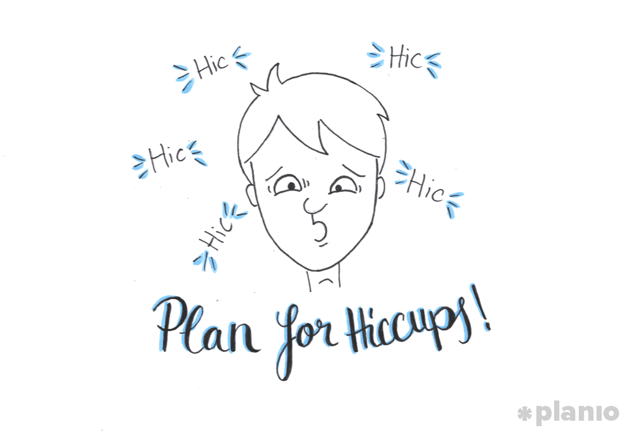Plan for Hiccups