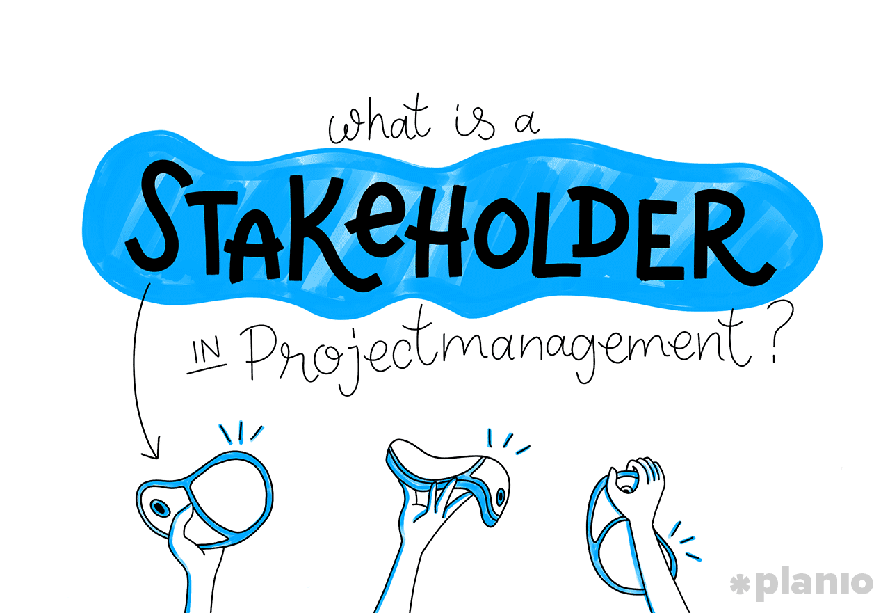 What is a Stakeholder in Project Management?