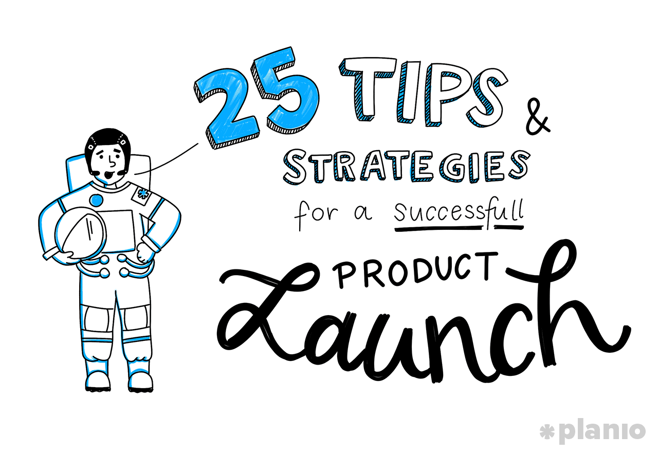 25 tips and strategies for a flawless launch